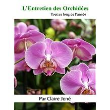 L'Entretien des Orchidées tout au long de l'année (French Edition)