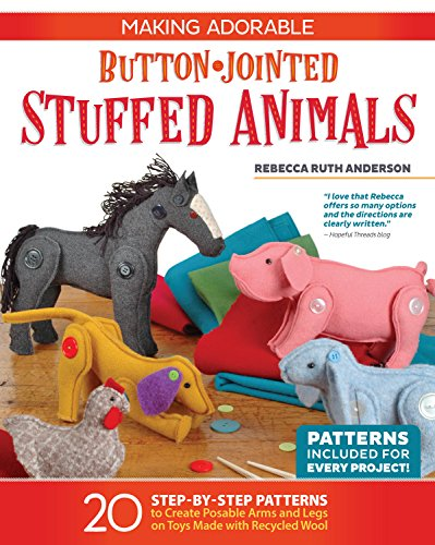 Stuffed Doll Pattern - Making Adorable Button-Jointed Stuffed Animals: 20 Step-by-Step Patterns to Create Posable Arms and Legs on Toys Made with Recycled Wool (Fox Chapel Publishing) Cute Beginner-Friendly Figures to Craft