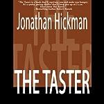 The Taster: Timothy Blanchard Thiller Series, Book 1   Jonathan Hickman