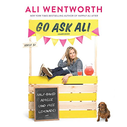 Go Ask Ali: Half-baked Advice and Free Lemonade; Library Edition by Blackstone Pub