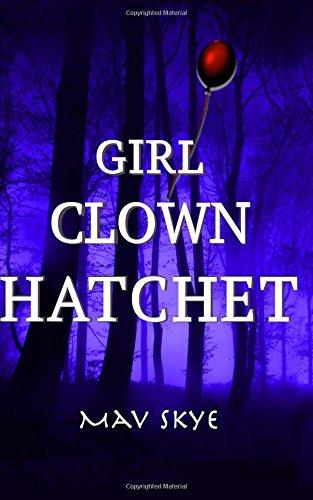 Girl Clown Hatchet (Girl Clown Hatchet Suspense Series) (Volume 1) thumbnail