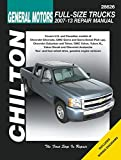img - for Chilton's General Motors Full-Size Trucks 2007-13 Repair Manual: Covers U.S. and Canadian Models of Chevrolet Silverado, GMC Sierra and Sierra Denali ... Yuko (Chilton's Total Car Care Repair Manual) book / textbook / text book