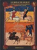 Le Royaume Oublié / La Croisade Contre Les Albegeois / La Tragédie Cathare