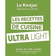 Les recettes de cuisine UltraLight: Konjac (French Edition)
