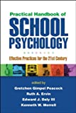 Practical Handbook of School Psychology : Effective Practices for the 21st Century, , 1462507778