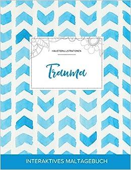 Maltagebuch für Erwachsene: Trauma (Haustierillustrationen, Wasserfarben Fischgrätenmuster)