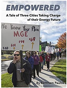 Empowered: A tale of three cities taking charge of their energy future by [Paulos, Bentham]