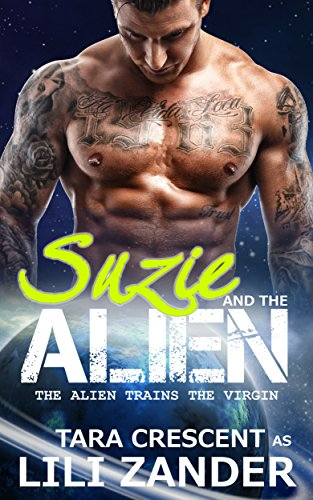 Virgin Trains (The Alien Trains the Virgin (Alien BDSM Erotica) (Adventures of Suzie and the Alien Book 2))