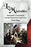 Les Misérables, Volume I: Fantine: Unabridged Bilingual Edition: English-French (Volume 1)