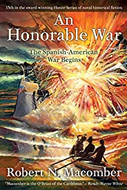 An Honorable War: The Spanish-American War Begins