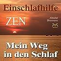 Mein Weg in den Schlaf: Einschlafhilfe nach ZEN Hörbuch von Franziska Diesmann Gesprochen von: Torsten Abrolat