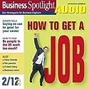 Business Spotlight Audio - How to get a job. 2/2012: Business-Englisch lernen Audio - Sich auf Englisch bewerben Hörbuch von  div. Gesprochen von:  div.