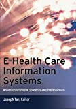 E-Health Care Information Systems : An Introduction for Students and Professionals, , 1118425774
