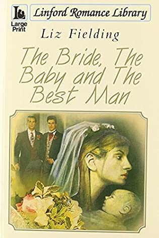 book cover of The Bride, the Baby and the Best Man