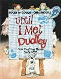 Until I Met Dudley, Roger McGough, 1847803504
