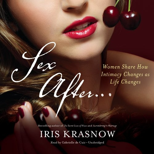 Sex After . . . Women Share How Intimacy Changes as Life Changes  (LIBRARY EDITION) by Blackstone Audio
