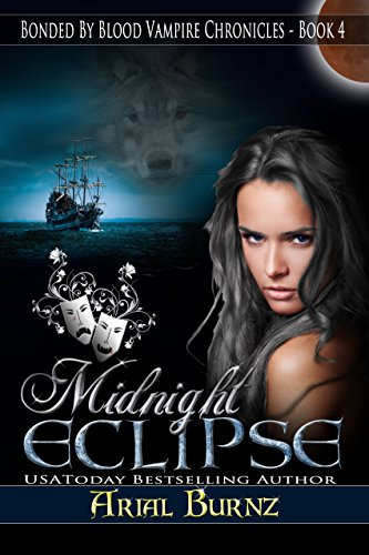 Midnight Eclipse: Shifter Romance (Bonded By Blood Vampire Chronicles Book 4) by [Burnz, Arial]