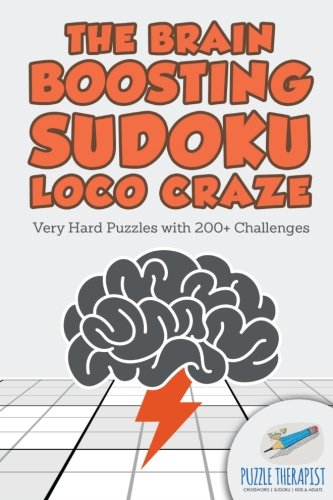 The Brain Boosting Sudoku Loco Craze | Very Hard Puzzles with 200+ Challenges