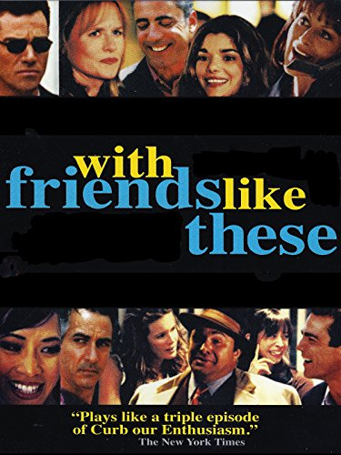 with-friends-like-these