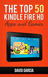 Top 50 Kindle Fire HD Apps: The Best New Free and Paid Apps for your Kindle: UPDATED APRIL 2013