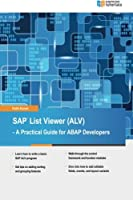 SAP List Viewer (ALV): A Practical Guide for ABAP Developers Front Cover