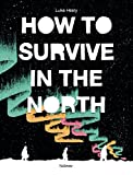 How to Survive in the North