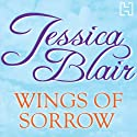 Wings of Sorrow Audiobook by Jessica Blair Narrated by Anne Dover