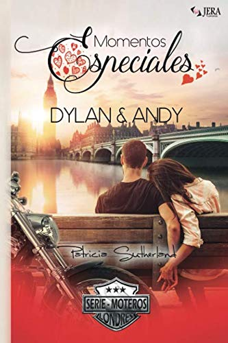Momentos Especiales - Dylan & Andy (Extras Serie Moteros) (Spanish Edition) ()