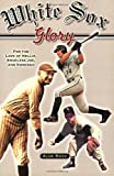 White Sox Glory, Alan Ross, 1581825358
