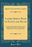 Amazon / Forgotten Books: Lapark Spring Book of Plants and Bulbs Pot - Plants, Bedding Plants, Dahlias, Cannas, Gladioli, Iris, Paeonies, Roses, Shrubbery, Hedge Plants 54th Year, Spring of 1923 Classic Reprint (Lapark Seed and Plant Company)