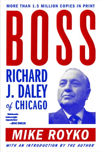 - Boss: Richard J. Daley of Chicago