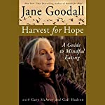 Harvest for Hope: A Guide to Mindful Eating | Jane Goodall,Gary McAvoy,Gail Hudson