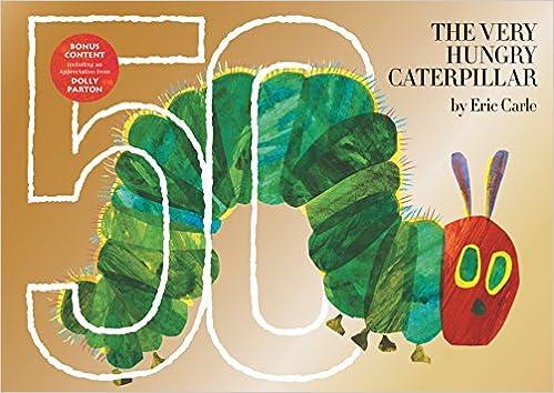 e48b8adcf1c40 Amazon.com  The Very Hungry Caterpillar  50th Anniversary Golden Edition  (9780525516194)  Eric Carle