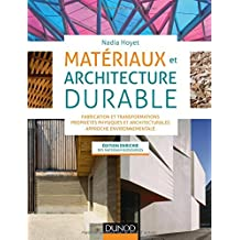 Matériaux et Architecture Durable: Fabrication 2e Éd.