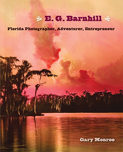 Books : E. G. Barnhill: Florida Photographer, Adventurer, Entrepreneur