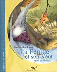 La Feuille et son Vent par Jean-Sébastien Blanck