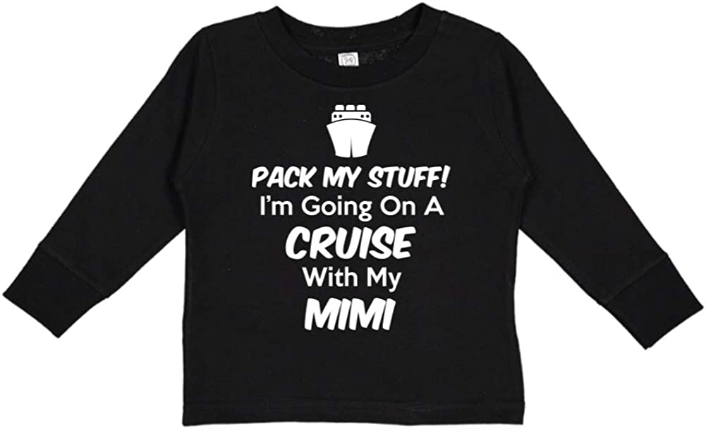 Toddler//Kids Long Sleeve T-Shirt Pack My Stuff Im Going On A Cruise with My Mimi