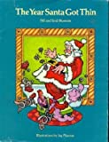 The Year Santa Got Thin, Bill Bluestein and Enid Bluestein, 0896380459