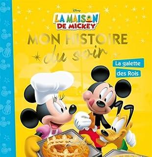 La maison de Mickey : La galette des rois (Mon histoire du soir)