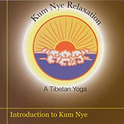 Kum Nye Relaxation: Introduction to Kum Nye Yoga