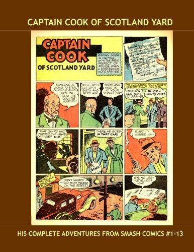 Captain Cook Of Scotland Yard: His Complete Adventures From Smash Comics --- All Stories --- No Ads pdf