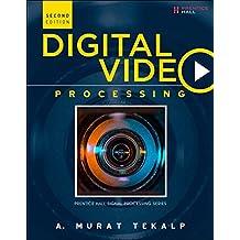 Digital Video Processing (Prentice Hall Signal Processing Series)