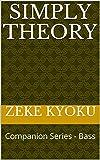 #7: Simply Theory: Companion Series - Bass (Simple Theory Book 2)