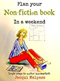 Plan your non-fiction book in a weekend (The pathway to publication)