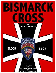 BISMARCK CROSS (THE COLD WAR CHRONICLES OF MAXWELL TAYLOR MOSS Book 3)