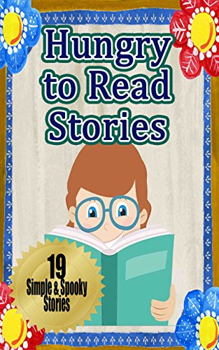Hungry to Read Stories: Stories for Kids that Love Reading
