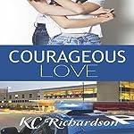 Courageous Love | KC Richardson