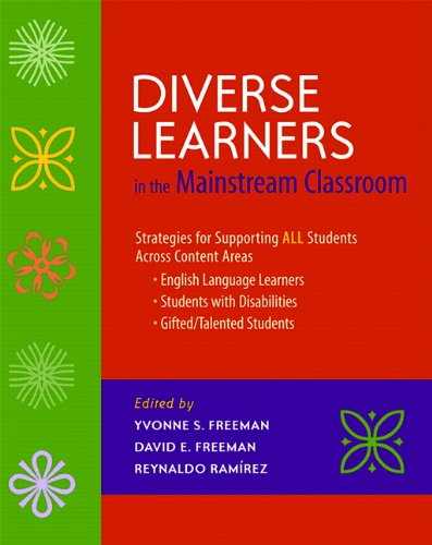 Diverse Learners in the Mainstream Classroom: Strategies for Supporting ALL Students Across Content Areas--English Langu