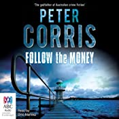 Follow the Money: A Cliff Hardy Mystery, Book 36 | Peter Corris