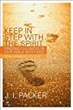 Keep in Step with the Spirit (second edition): Finding Fullness in Our Walk with God